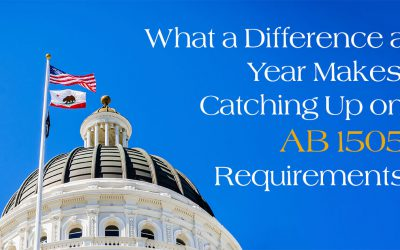 What a Difference a Year Makes: Catching Up on AB 1505 Requirements