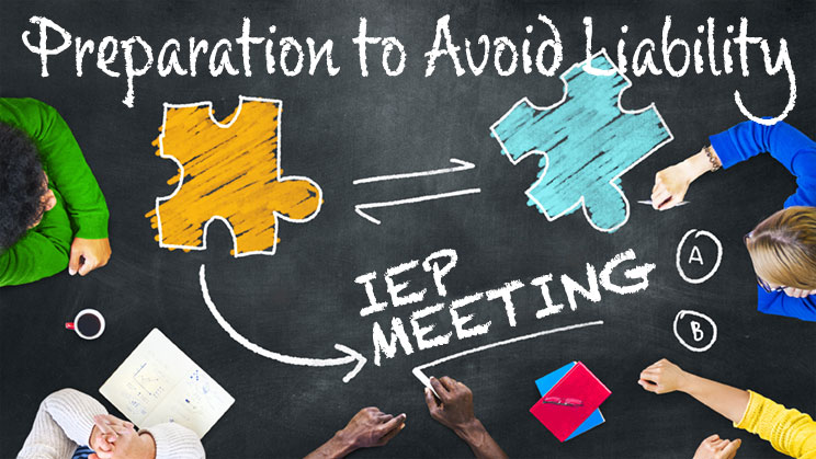 IEP Meeting Preparation to Avoid Liability