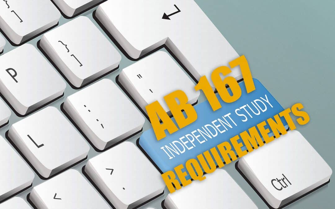 AB 167 Independent Study Requirements